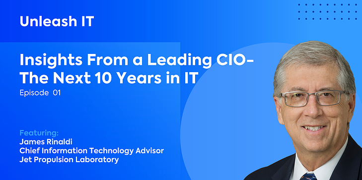 James Rinaldi: Insights From a Leading CIO—The Next 10 Years in IT