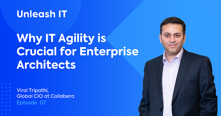 Viral Tripathi: Why IT Agility is Crucial for Enterprise Architects