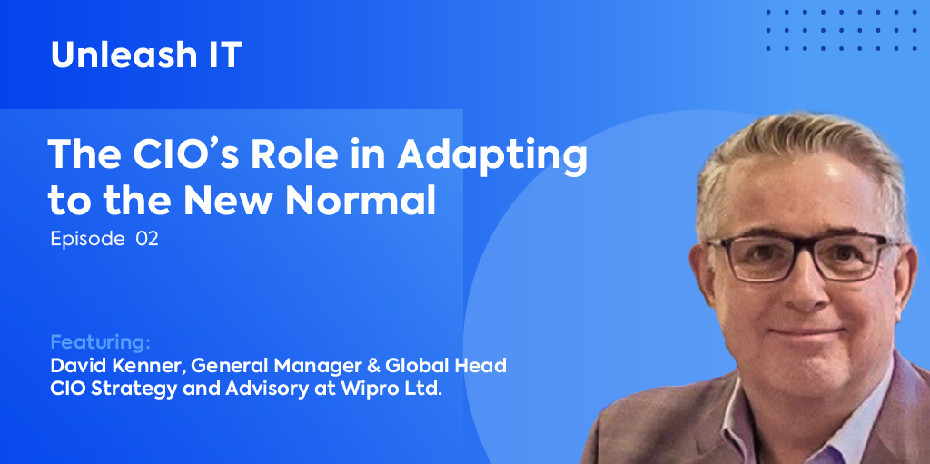 David Kenner: The CIO's Role in Adapting to the New Normal