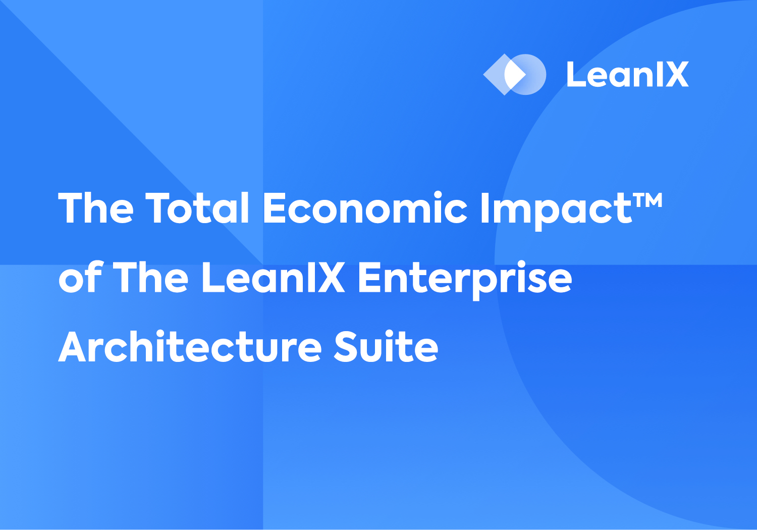 Presentation: The Total Economic Impact™ of The LeanIX Enterprise Architecture Suite